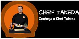 Conheça o Chef Takeda.
